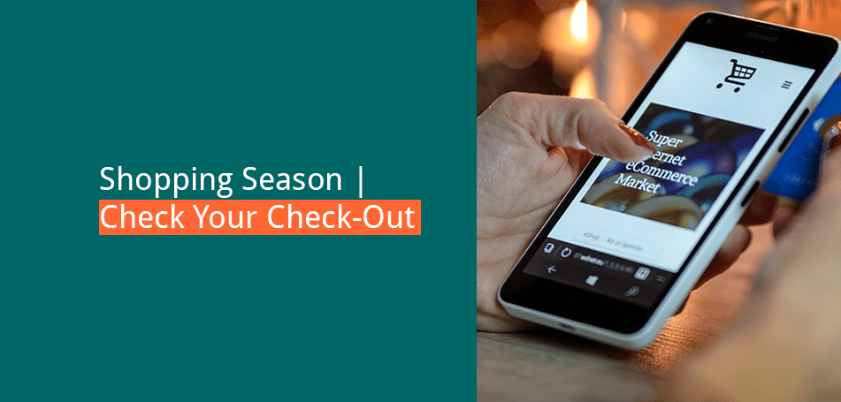 Check Your Check-Out in Time for Shopping Season
