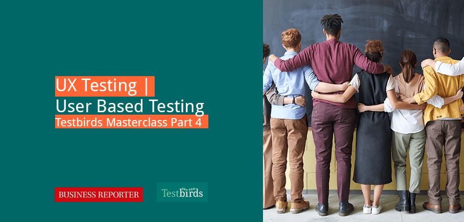 UX Testing – User Based Testing