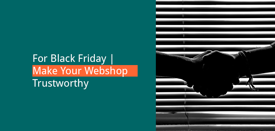 Make Your Webshop Trustworthy for Black Friday