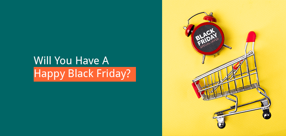 Will You Have A Happy Black Friday?