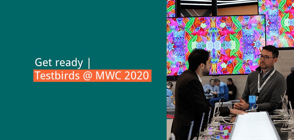 Get ready: Testbirds @ MWC 2020