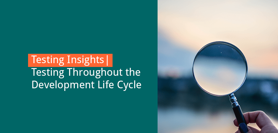 Testing Insights| Testing Throughout the Development Life Cycle – with Jannes