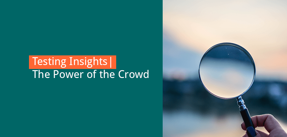Testing Insights: The Power of the Crowd – with Alexandra