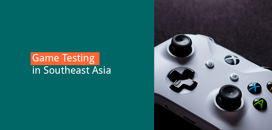 Game testing in Southeast Asia: Localization is king