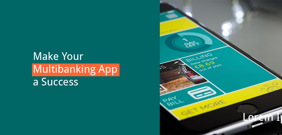 Make your Multibanking App a Success – Part 2