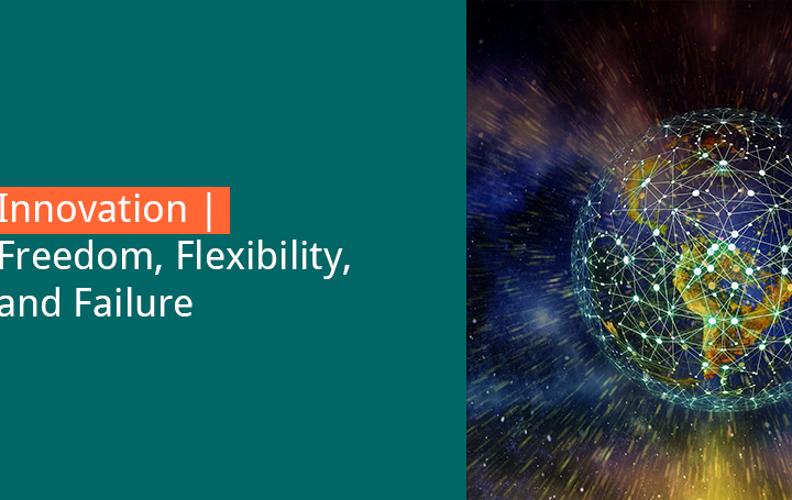 Innovation - freedom, flexibility, failure