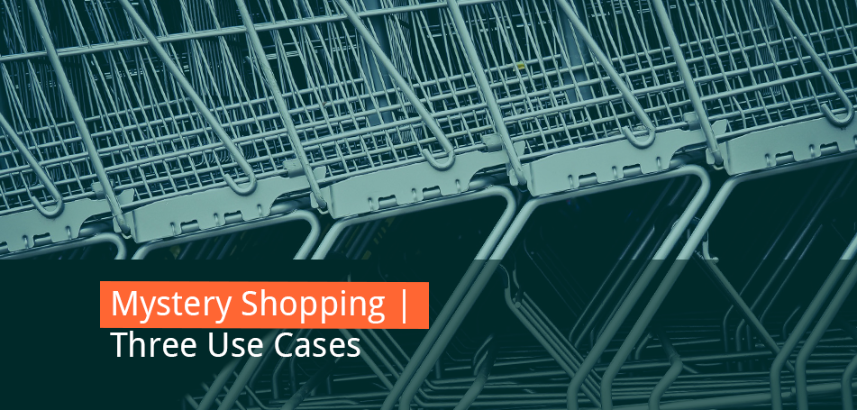 mystery shopping use cases