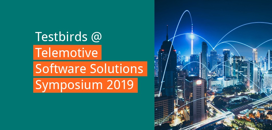 Testbirds @ Telemotive Software Solutions Symposium 2019