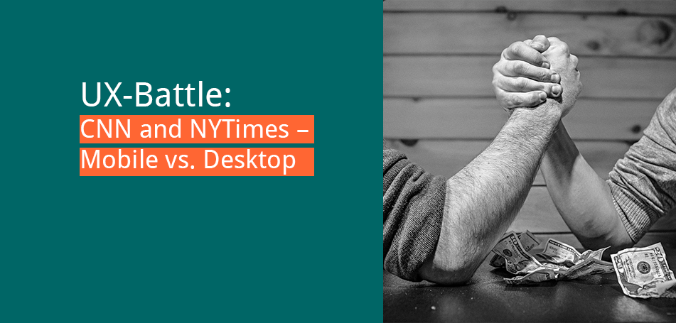 UX-Battle: Mobile vs. Desktop – CNN and The New York Times