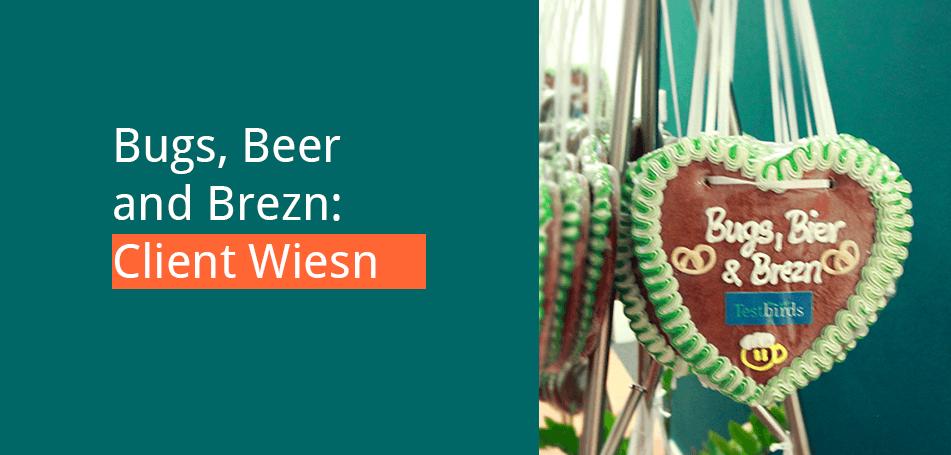 Client Wiesn 2019: Bugs, Bier & Brezn