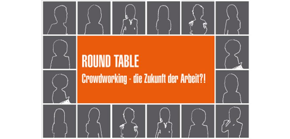 """Round Table """"Crowdworking – die Zukunft der Arbeit?!"""""""