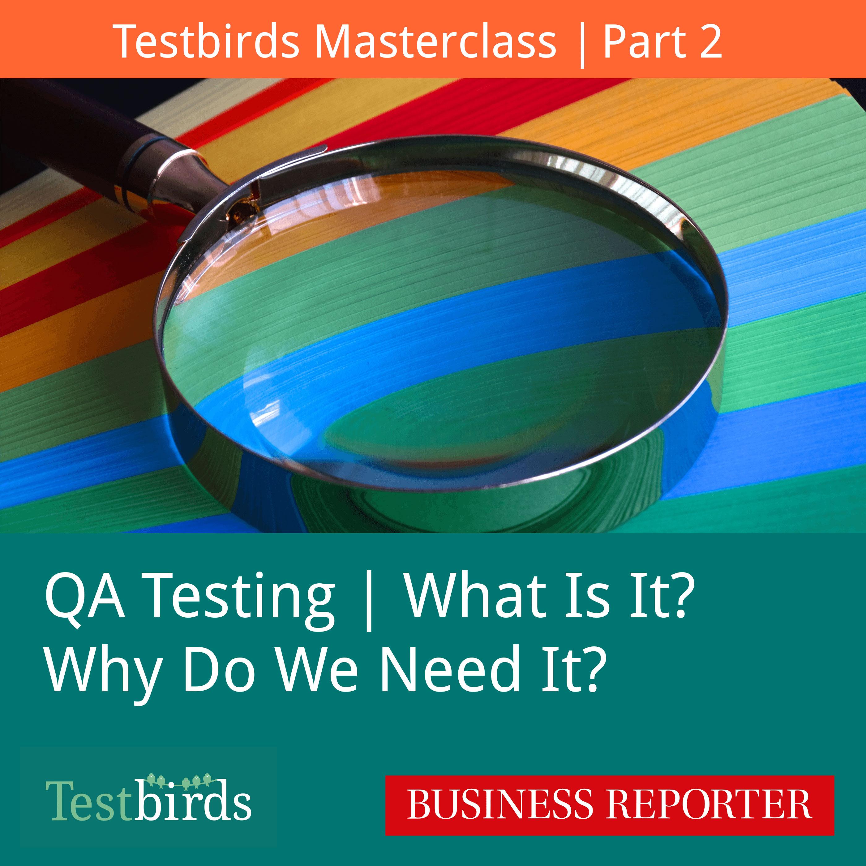 Innovative App & Web Testing   QA Testing – The What & Why