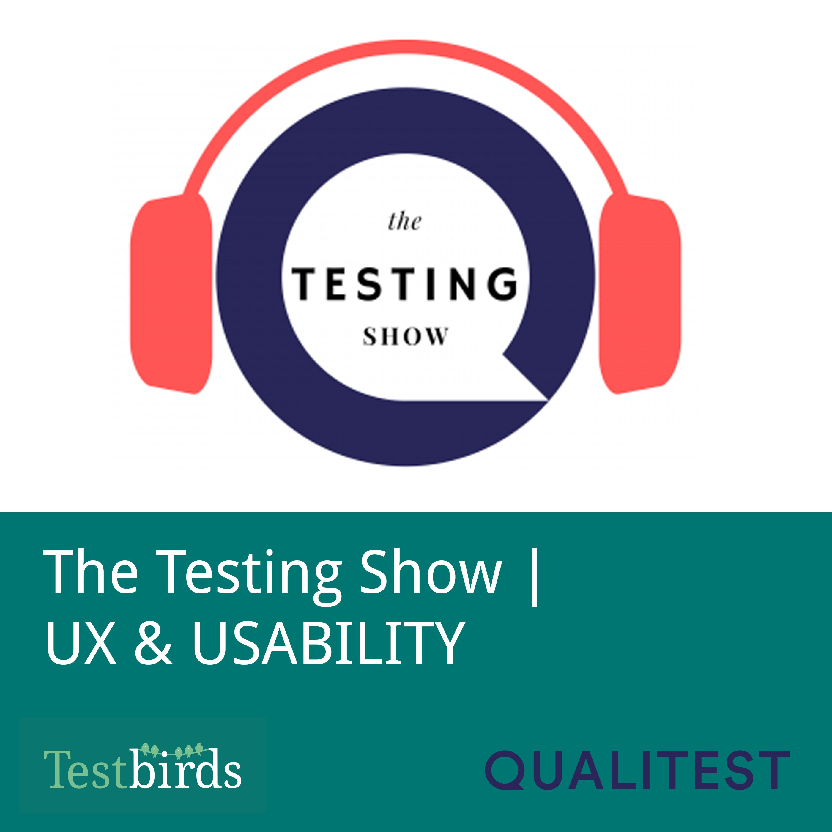 The Testing Show: UX and Usability